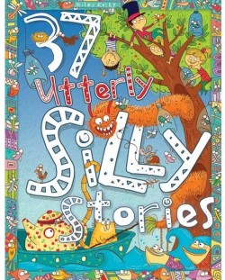 37 Utterly Silly Stories (Miles Kelly)