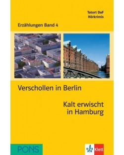 Erzählungen Band 4: Verschollen in Berlin & Kalt erwischt in Hamburg - ниво А2 (Адаптирано издание: Немски)