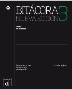 Bitácora 3 Nueva edición · Nivel B1 Libro del profesor 4º TRIM. 2017