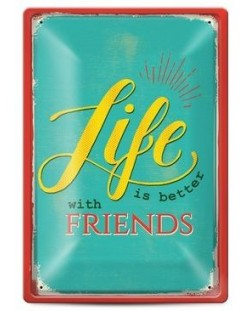 Метална табелка - life is better with friends