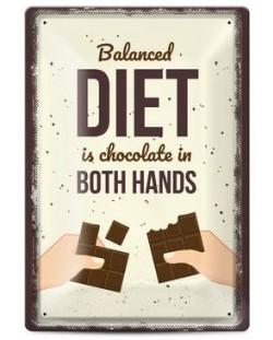 Метална табелка - balanced diet is chocolate in both hands