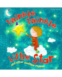 My Rhyme Time: Twinkle Twinkle Little Star and other bedtime rhymes (Miles Kelly)
