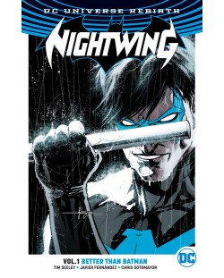 Nightwing Vol. 1: Better Than Batman (DC Universe Rebirth)