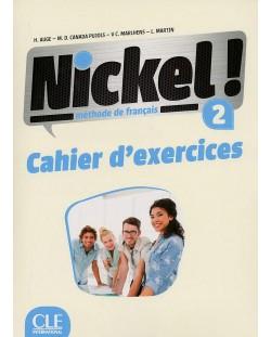 Nickel! 2: Cahier d'activites / Тетрадка по френски език за 8. - 12. клас (ниво A2 - B1)