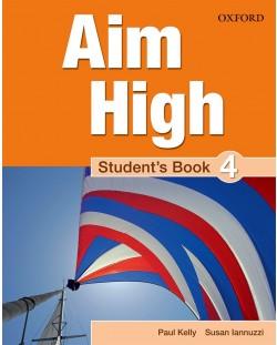 Aim High: 4 Student Book.Английски език 9 - 12. клас