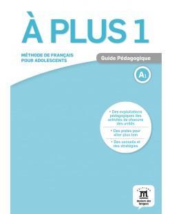 À plus 1 · Nivel A1 Guía del profesor (en papel)