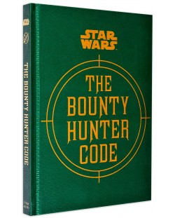 Star Wars. The Bounty Hunter Code (From the Files of Boba Fett)