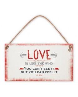 Табелка - Love is like the wind. You can't see ...