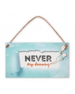 Табелка - Never stop dreaming