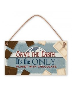 Табелка - Save the Earth. It's the only planet...