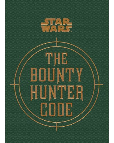 Star Wars. The Bounty Hunter Code (From the Files of Boba Fett) - 2