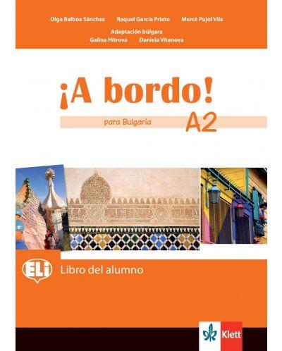A bordo! para Bulgaria A2: Libro del alumno / Испански език - 8. клас (интензивен) - 1