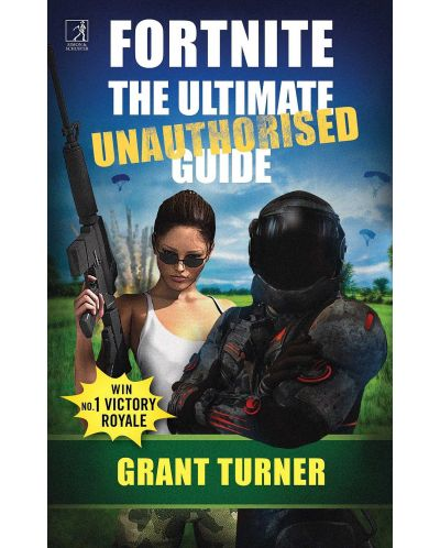 Fortnite: The Ultimate Unauthorized Guide - 1