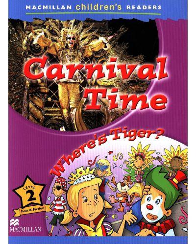 Macmillan Children's Readers: Carnival time (ниво level 2) - 1