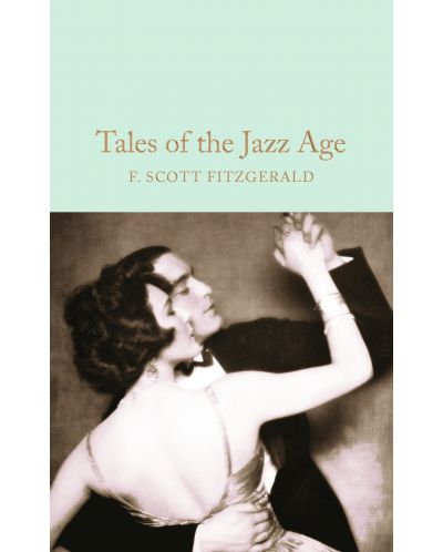 Macmillan Collector's Library: Tales of the Jazz Age - 1