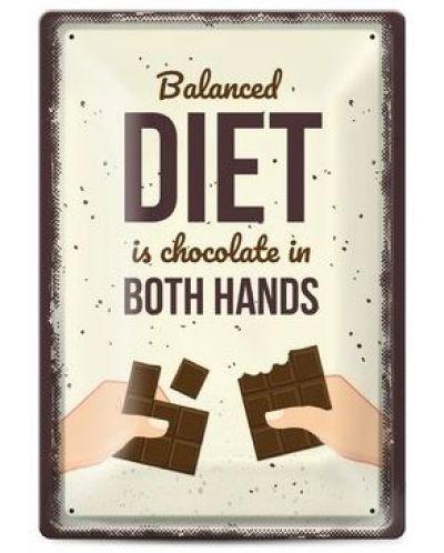 Метална табелка - balanced diet is chocolate in both hands - 1
