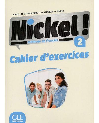 Nickel! 2: Cahier d'activites / Тетрадка по френски език за 8. - 12. клас (ниво A2 - B1) - 1