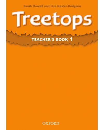 Книга за учителя Treetops Teacher's Book 1 - 1