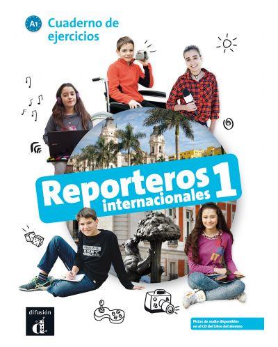 Reporteros internacionales 1 · Nivel A1 Cuaderno de ejercicios 1er TRIM. 2018 - 1
