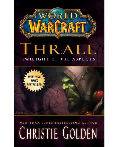 World of Warcraft: Thrall. Twilight of the Aspects - 1