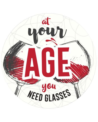 Табелка-картичка - At your age you need glasses - 1