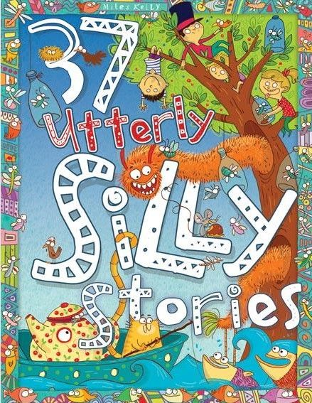 37 Utterly Silly Stories (Miles Kelly) - 1