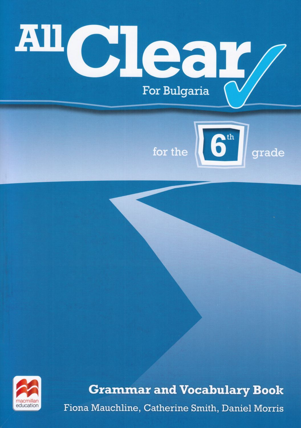 All Clear for Bulgaria for the 6-th grade: Grammar and Vocabulary Book / Английски език за 6. клас (Граматика и лексика) - 1