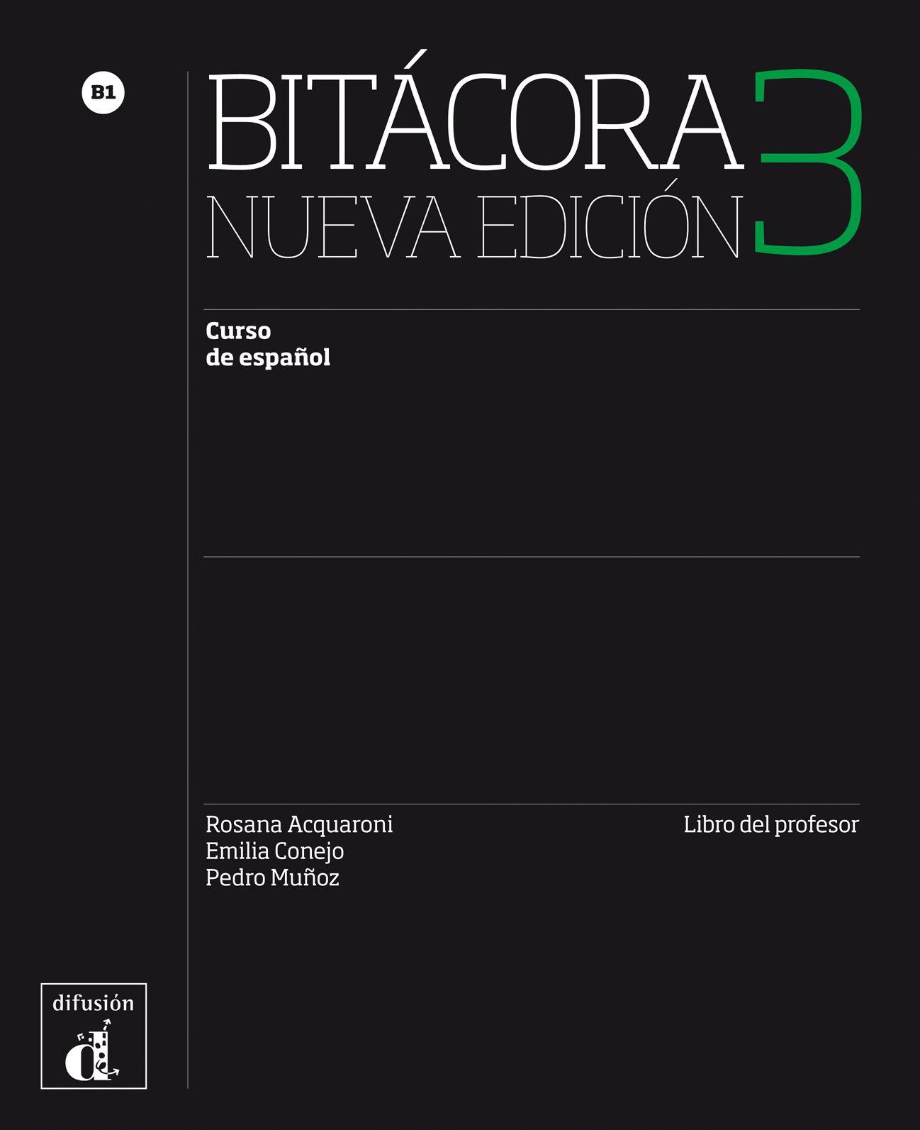 Bitácora 3 Nueva edición · Nivel B1 Libro del profesor 4º TRIM. 2017 - 1