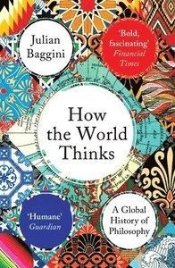 How the World Thinks: A Global History of Philosophy - 1
