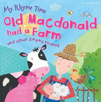 My Rhyme Time: Old Macdonald had a Farm and other singing rhymes (Miles Kelly) - 1