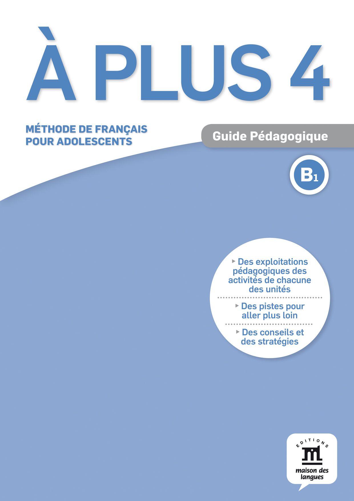 À plus 4 · Nivel B1 Guía del profesor (en papel) - 1