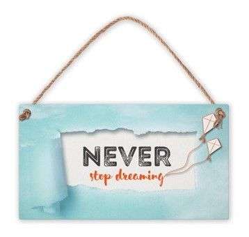 Табелка - Never stop dreaming - 1