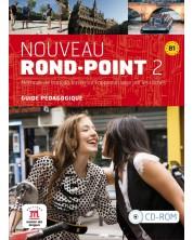 Nouveau Rond-Point 2 / Френски език - ниво B1: Ръководство за учителя (CD-ROM) - ново издание -1