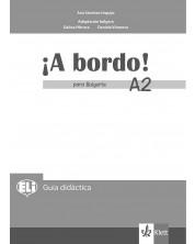 A bordo! para Bulgaria A2: Libro del profesor / Книга за учителя по испански език - 8. клас (интензивен) -1