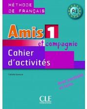 Amis et compagnie 1: Cahier d'activites / Тетрадка по френски език за 5. - 7. клас (ниво A1) -1