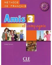 Amis et compagnie 3: Méthode de français / Учебник по френски език за 5. - 7. клас (ниво A2 и B1) -1
