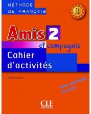 Amis et compagnie 2: Cahier d'activites / Тетрадка по френски език за 5. - 7. клас (ниво A1 и А2) -1