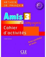Amis et compagnie 3: Cahier d'activites / Тетрадка по френски език за 5. - 7. клас (ниво A2 и B1) -1