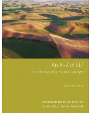 An A - Z of ELT: A Dictionary of Terms and Concepts (Methodology. Books for Teachers) / Ръководство за учители -1