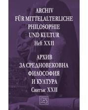 Аrchiv für mittelalterliche Philosophie und Kultur - Heft XXII / Архив за средновековна философия и култура - Свитък XXII -1