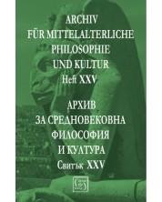 Аrchiv für mittelalterliche Philosophie und Kultur - XXV / Архив за средновековна философия и култура - свитък XXV -1