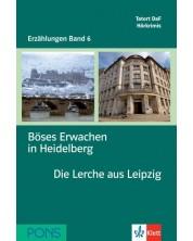 Erzählungen Band 6: Böses Erwachen in Heidelberg & Die Lerche aus Leipzig - ниво А2 и В1 (Адаптирано издание: Немски)