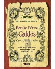 Cuentos por escritores famosos: Benitos Perez Galdos - Cuentos adaptados (Адаптирани разкази на испански: Бенито Перес Галдос)