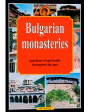 Bulgarian Monasteries - Guardians of Spirituality throughout the Ages -1