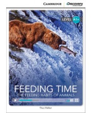 Cambridge Discovery Education Interactive Readers: Feeding Time. The Feeding Habits of Animals - Level A1+ (Адаптирано издание: Английски)