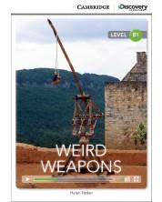 Cambridge Discovery Education Interactive Readers: Weird Weapons - Level B1 (Адаптирано издание: Английски)