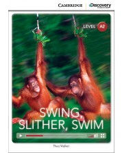 Cambridge Discovery Education Interactive Readers: Swing, Slither, Swim - Level А2 (Адаптирано издание: Английски)