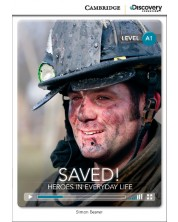 Cambridge Discovery Education Interactive Readers: Saved! Heroes in Everyday Life - Level A1 (Адаптирано издание: Английски)