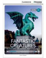 Cambridge Discovery Education Interactive Readers: Fantastic Creatures. Monsters, Mermaids, and Wild Men - Level A1 (Адаптирано издание: Английски)