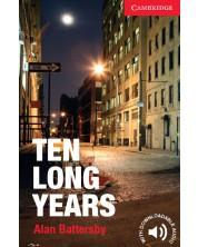 Cambridge English Readers: Ten Long Years Level 1 Beginner/Elementary